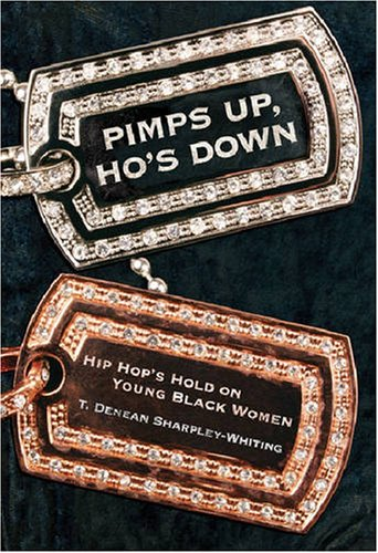 Pimps up, Ho's Down Hip Hop's Hold on Young Black Women  2008 9780814740644 Front Cover