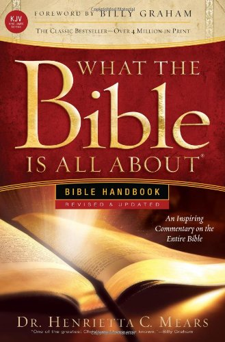 What the Bible Is All About Bible Handbooks - an Inspired Commentary on the Entire Bible Revised edition cover