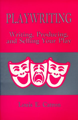 Writing, Producing and Selling Your Play  N/A edition cover