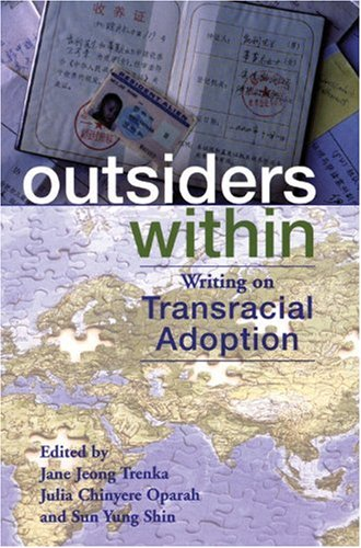 Outsiders Within Writing on Transracial Adoption  2006 edition cover