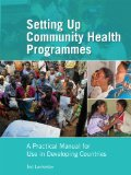Setting up Community Health Programmes : A Practical Manual for Use in Developing Countries 3rd 2009 edition cover