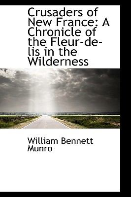 Crusaders of New France: A Chronicle of the Fleur-de-lis in the Wilderness  2009 edition cover