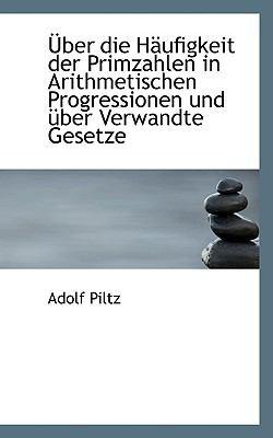 Über Die Häufigkeit der Primzahlen in Arithmetischen Progressionen und Über Verwandte Gesetze N/A 9781113365644 Front Cover