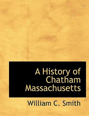 History of Chatham Massachusetts N/A 9781115783644 Front Cover