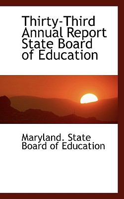 Thirty-Third Annual Report State Board of Education  N/A 9781116731644 Front Cover