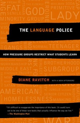 Language Police How Pressure Groups Restrict What Students Learn  2004 edition cover