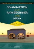 3d Animation for the Raw Beginner Using Maya:   2013 edition cover