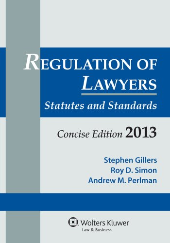 Regulation of Lawyers: Statutes and Standards 2013  2012 edition cover