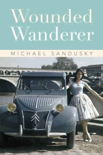 Wounded Wanderer   2013 9781493100644 Front Cover