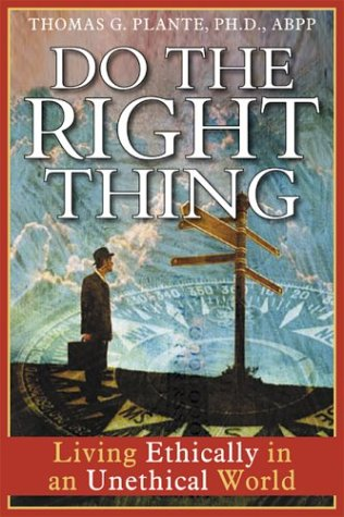 Do the Right Thing Living Ethically in an Unethical World  2004 edition cover