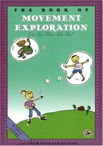 Book of Movement Exploration Can You Move Like This?  2003 9781579992644 Front Cover