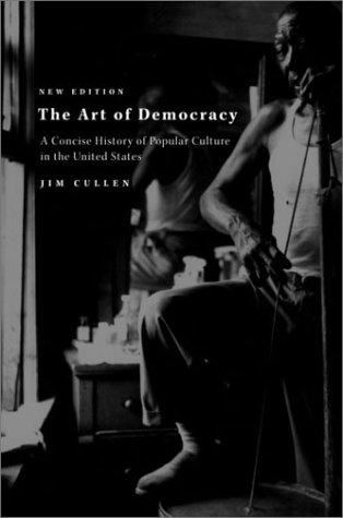 Art of Democracy A Concise History of Popular Culture in the United States 2nd 2002 (Revised) edition cover