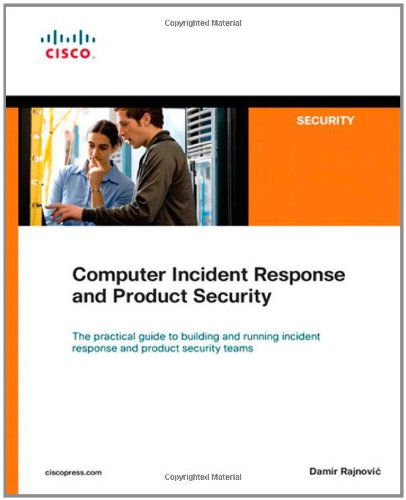 Computer Incident Response and Product Security   2011 edition cover
