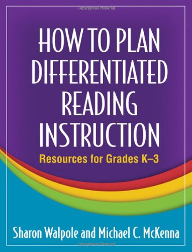 How to Plan Differentiated Reading Instruction Resources for Grades K-3  2009 edition cover