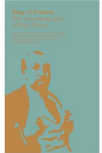 King of Fashion The Autobiography of Paul Poiret  2009 edition cover