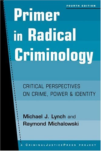 Primer in Radical Criminology Critical Perspectives on Crime, Power and Identity 4th 2006 edition cover