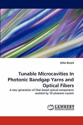 Tunable Microcavities in Photonic Bandgap Yarns and Optical Fibers N/A 9783843361644 Front Cover