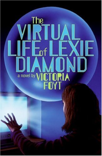 Virtual Life of Lexie Diamond   2007 9780060825645 Front Cover