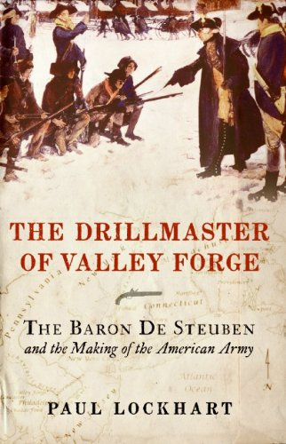 Drillmaster of Valley Forge The Baron de Steuben and the Making of the American Army N/A edition cover