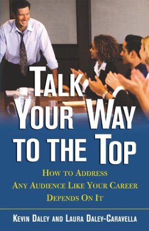 Talk Your Way to the Top How to Address Any Audience Like Your Career Depends on It  2004 9780071405645 Front Cover