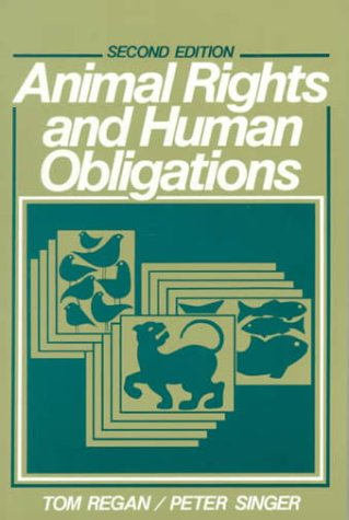 Animal Rights and Human Obligations  2nd 1989 (Revised) edition cover