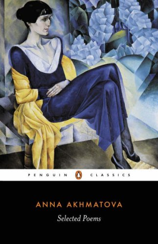 Anna Akhmatova - Selected Poems  Revised 9780140424645 Front Cover