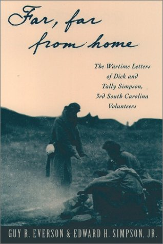 Far, Far from Home The Wartime Letters of Dick and Tally Simpson, 3rd South Carolina Volunteers  1994 edition cover