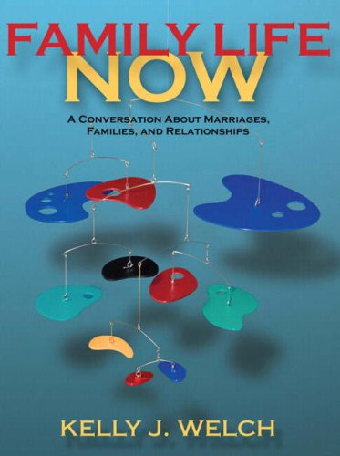 Family Life Now A Conversation about Marriages, Families, and Relationships  2007 edition cover