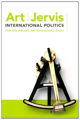 International Politics Enduring Concepts and Contemporary Issues 11th 2013 (Revised) edition cover
