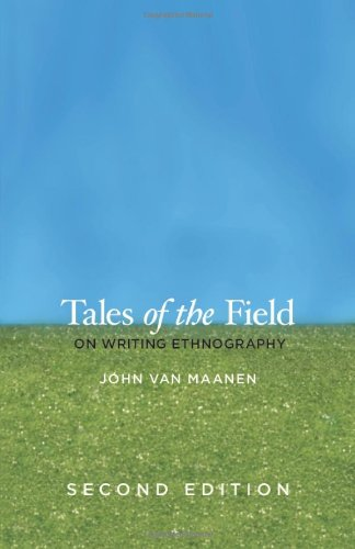 Tales of the Field On Writing Ethnography 2nd 2011 edition cover