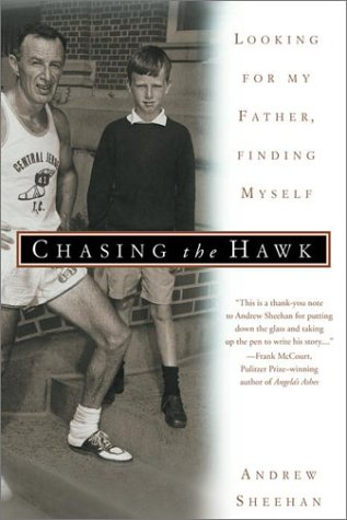 Chasing the Hawk Looking for My Father, Finding Myself N/A 9780385335645 Front Cover
