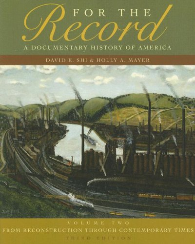 For the Record: A Documentary History of America Volume 2: from Reconstruction Through Contemporary Times 3rd 2007 edition cover