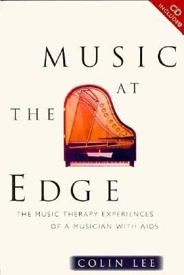 Music at the Edge Music Therapy Experiences of a Musician with AIDS  1996 edition cover
