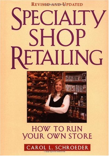 Specialty Shop Retailing How to Run Your Own Store 2nd 2002 (Revised) edition cover