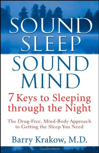 Sound Sleep, Sound Mind 7 Keys to Sleeping Through the Night  2007 9780471650645 Front Cover