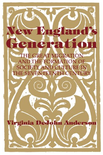New England's Generation The Great Migration and the Formation of Society and Culture in the Seventeenth Century N/A edition cover