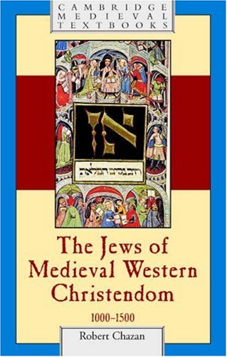 Jews of Medieval Western Christendom, 1000-1500   2006 edition cover