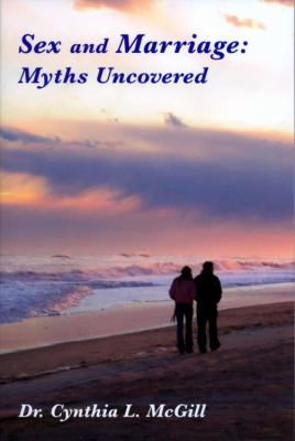 Sex and Marriage Myths Uncovered N/A 9780533161645 Front Cover