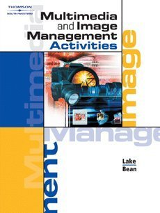 Multimedia and Image Management Activities   2004 (Workbook) 9780538434645 Front Cover