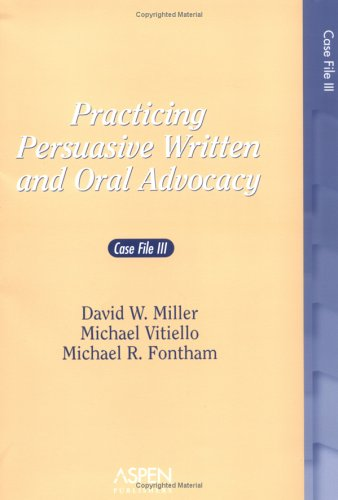 Practicing Persuasive Written and Oral Advocacy Case File III  2005 edition cover