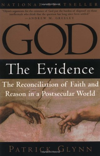 God The Evidence - The Reconciliation of Faith and Reason in a Postsecular World N/A edition cover