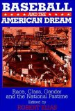 Baseball and the American Dream Race, Class, Gender, and the National Pastime  2001 edition cover