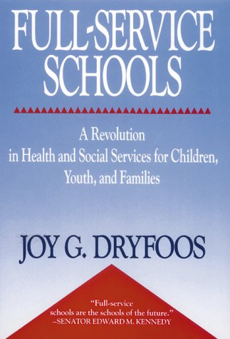 Full-Service Schools A Revolution in Health and Social Services for Children, Youth, and Families  1994 edition cover