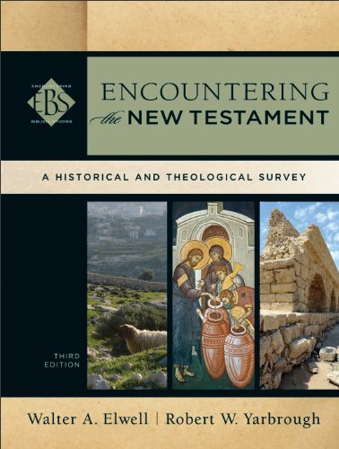 Encountering the New Testament A Historical and Theological Survey 3rd 2013 9780801039645 Front Cover