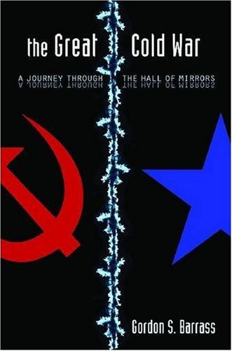 Great Cold War A Journey Through the Hall of Mirrors  2009 edition cover