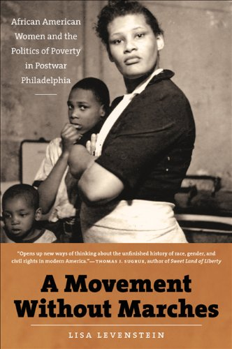 Movement Without Marches African American Women and the Politics of Poverty in Postwar Philadelphia  2010 edition cover