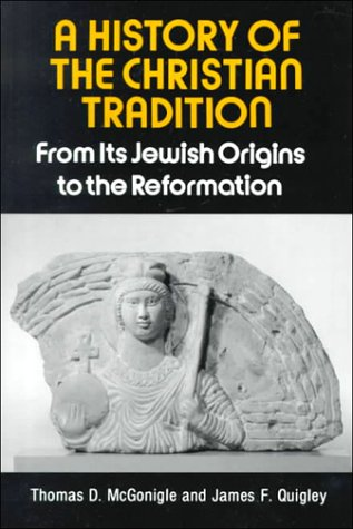 History of the Christian Tradition From Its Jewish Origins to the Reformation N/A edition cover