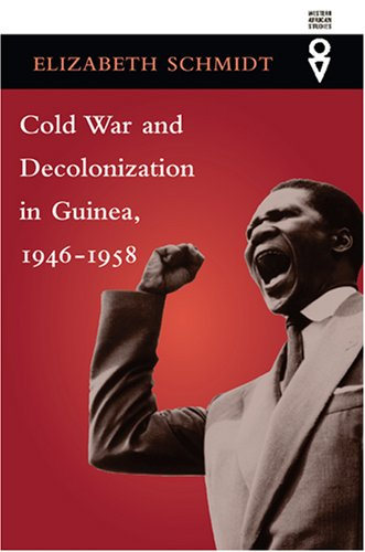 Cold War and Decolonization in Guinea, 1946-1958   2007 edition cover