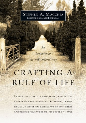 Crafting a Rule of Life An Invitation to the Well-Ordered Way  2012 edition cover
