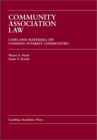 Community Association Law Cases and Materials on Common Interest Communities N/A edition cover